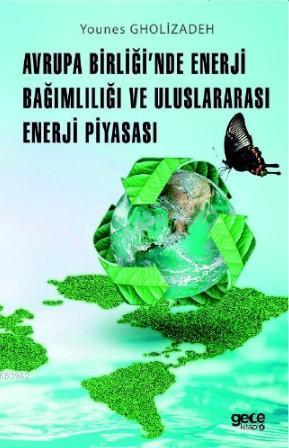 Avrupa Birliği'nde Enerji Bağımlılığı ve Uluslararası Enerji Piyasası