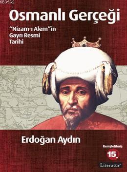 Osmanlı Gerçeği; Nizam-ı Alem'in Gayrı Resmi Tarihi