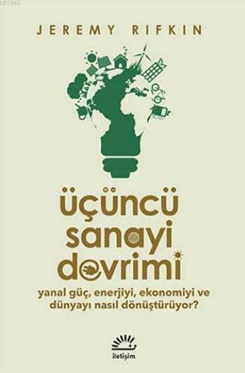 Üçüncü Sanayi Devrimi; Yanal Güç, Enerjiyi, Ekonomiyi ve Dünyayı Nasıl Dönüştürüyor
