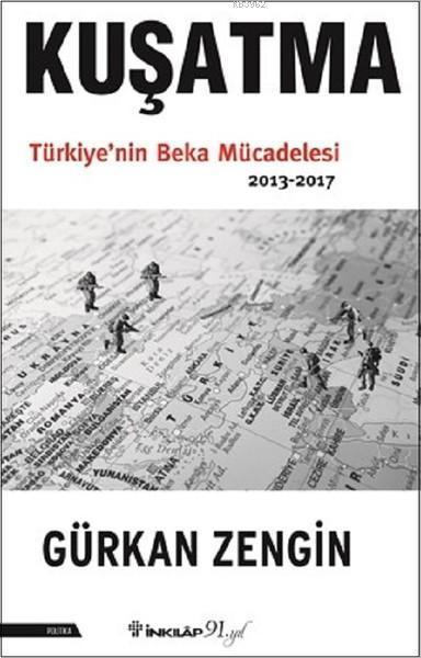 Kuşatma Türkiye&#39nin Beka Mücadelesi