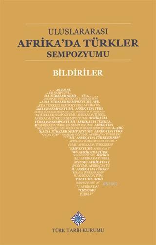 Uluslararası Afrika'da Türkler Sempozyumu Bildiriler