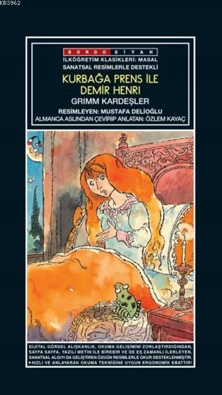 Sanatsal Resimli Kurbağa Prens ile Demir Henri; Grimm Masalları