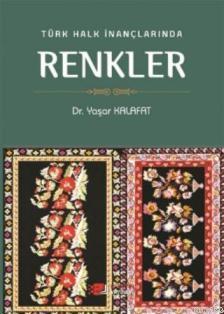 Türk Halk İnançlarında Renkler