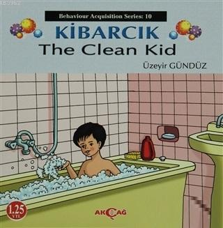 Kibarcık The Clean Kid; Behaviour Acquisition Series 08