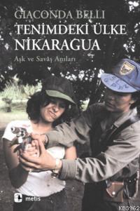 Tenimdeki Ülke Nikaragua; Aşk ve Savaş Anıları