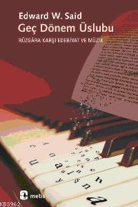 Geç Dönem Üslubu; Rüzgara Karşı Edebiyat ve Müzik