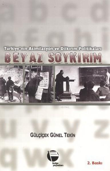 Beyaz Soykırım; Türkiye'nin Asimilasyon ve Dilkırım Politikaları