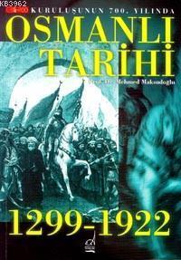 Kuruluşunun 700. Yılında| Osmanlı Tarihi; 1299-1922
