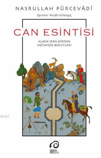Can Esintisi; Klasik İran Şiirinin Metafizik Boyutları