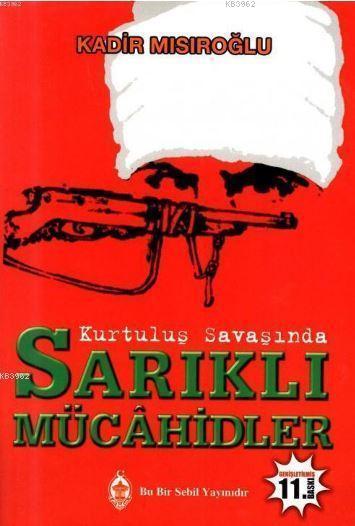Kurtuluş Savaşı'nda Sarıklı Mücahidler