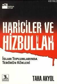 Hariciler ve Hizbullah; İslam Toplumlarında Terörün Kökleri