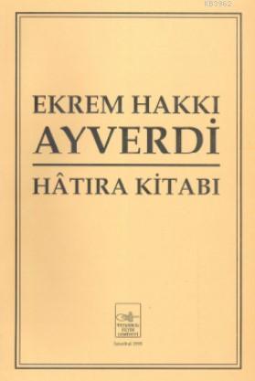 Ekrem Hakkı Ayverdi Hatıra Kitabı