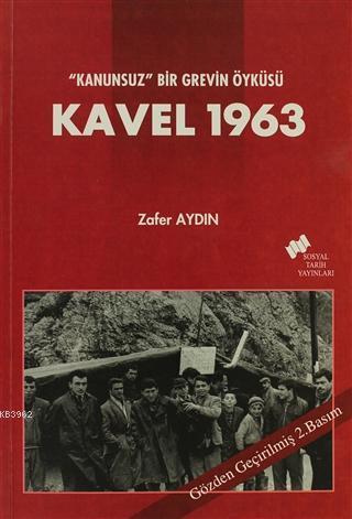 Kavel 1963; Kanunsuz Bir Grevin Öyküsü