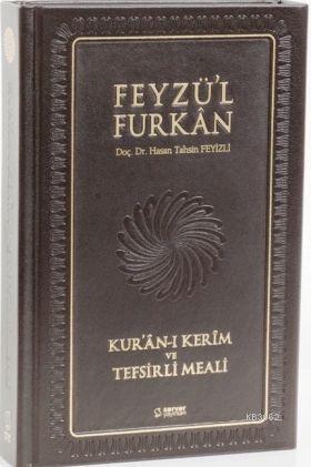 Feyzü'l Furkan Kur'ân-ı Kerîm ve Tefsirli Meali; (Orta Boy - Mushaf ve Meal - Deri Ciltli - MIKLEPLİ)