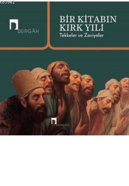 Bir Kitabın Kırk Yılı; Tekkeler ve Zaviyeler