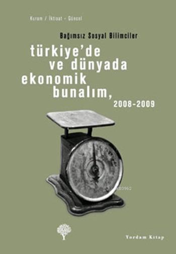 Türkiye'de ve Dünyada Ekonomik Bunalım (2008-2009); Bağımsız Sosyal Bilimciler