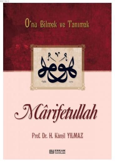 Marifetullah; Onu Bilmek ve Tanımak