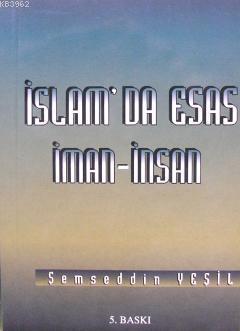 İslam'da Esas İman - İnsan