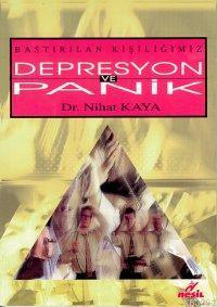 Depresyon ve Panik Ataklarımız