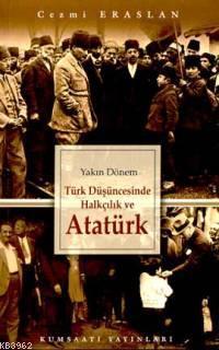 Yakın Dönem Türk Düşüncesinde Halkçılık ve Atatürk