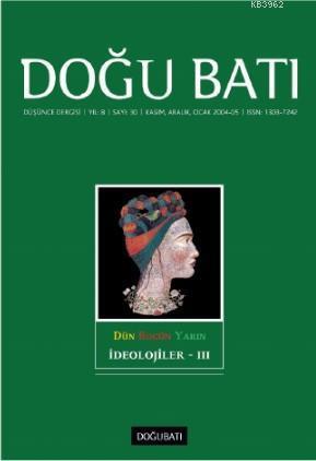 30. Sayı İdeolojiler - III; Düşünce Dergisi Yıl: 8 / Sayı: 30 Kasım, Aralık, Ocak 2004-05