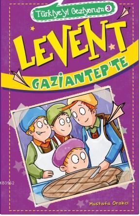 Levent Gaziantep'te; Türkiye'yi Geziyorum - 3