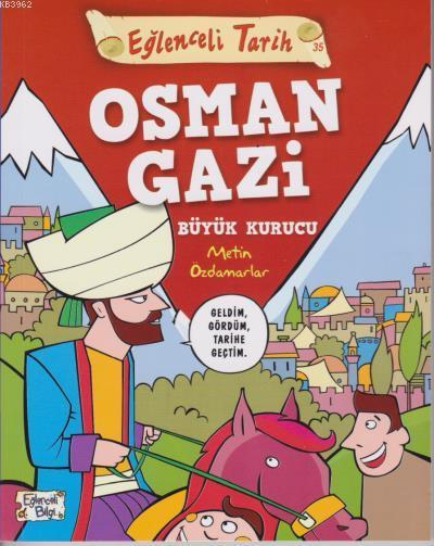 Eğlenceli Tarih 35 Osman Gazi Büyük Kurucu