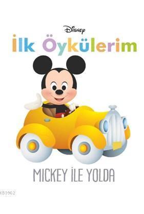 Disney İle Öykülerim - Mickey İle Yolda