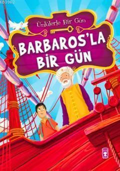 Barbaros'la Bir Gün (8+ Yaş); Ünlülerle Bir Gün Serisi
