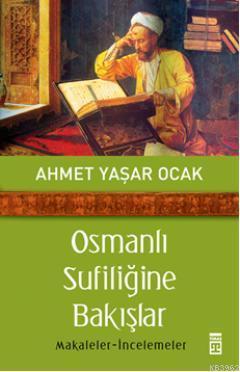 Osmanlı Sufiliğine Bakışlar; Makaleler - İncelemeler
