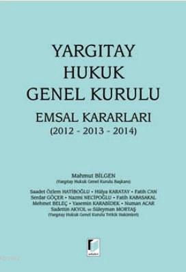 Yargıtay Hukuk Genel Kurulu Emsal Kararları 2012-2013-2014
