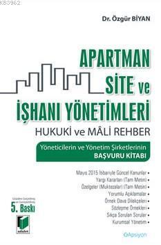 Apartman Site ve İşhanı Yönetimleri; Hukuki ve Mali Rehber