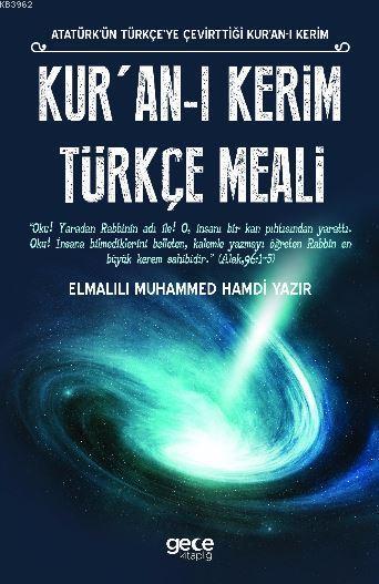 Kur'an-ı Kerim Türkçe Meali; Atatürk'ün Türkçe'ye Çevirttiği Kur'an-ı Kerim