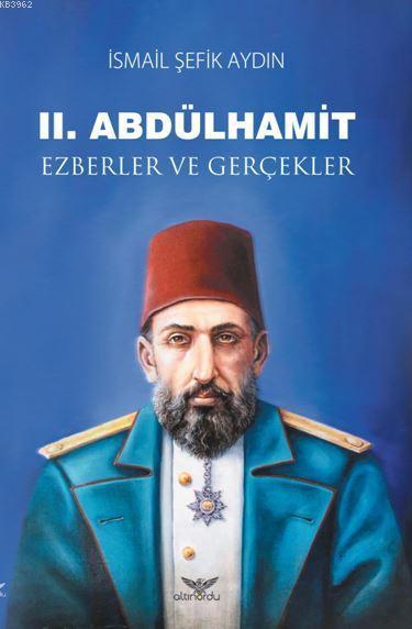 II. Abdülhamit Ezberler ve Gerçekler