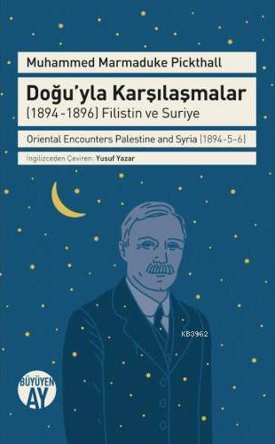 Doğu'yla Karşılaşmalar (1894-1896) Filistin ve Suriye Oriental Encounters Palestine and Syria (1