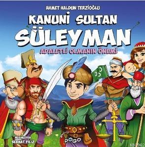 Kanuni Sultan Süleyman; - Adaletli Olmanın Önemi