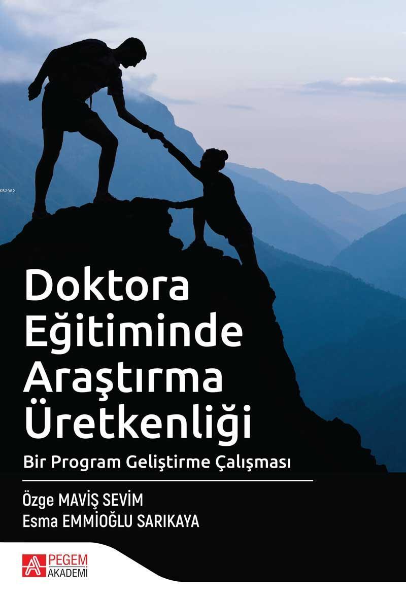 Doktora Eğitiminde Araştırma Üretkenliği Bir Program Geliştirme Çalışması