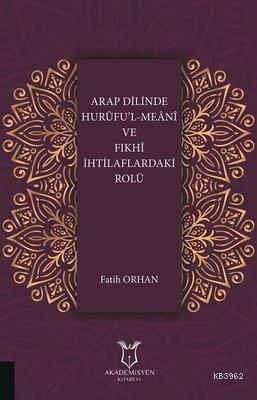 Arap Dilinde Hurufu'l-Meani ve Fıkhi İhtilaflardaki Rolü