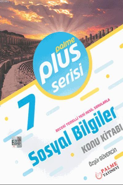 7. Sınıf Plus Serisi Sosyal Bilgiler Konu Kitabı; Beceri Temelli Yeni Nesil Sorularla