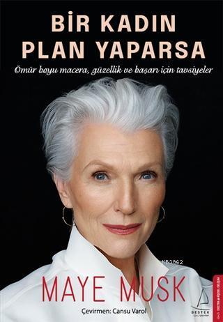 Bir Kadın Plan Yaparsa; Ömür Boyu Macera Güzellik ve Başarı için Tavsiyeler