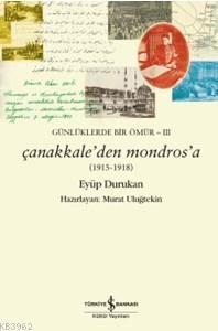 Günlüklerde Bir Ömür 3; Çanakkale'den Mondros'a (1915-1918)