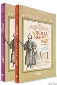 Sokollu Mehmed Paşa (2 Cilt); Ahmed Refik