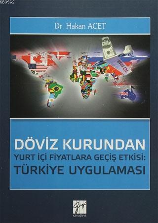 Döviz Kurundan Yurt İçi Fiyatlara Geçiş Etkisi: Türkiye Uygulaması