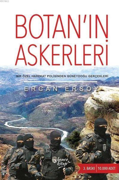 Botan'ın Askerleri; Bir Özel Harekat Polisinin Güney Doğu Anıları