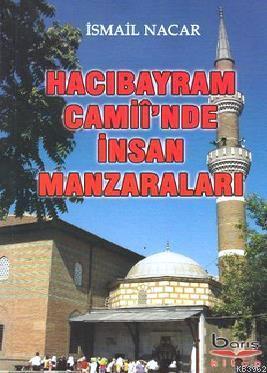 Hacı Bayram Camii'inde İnsan Manzaraları