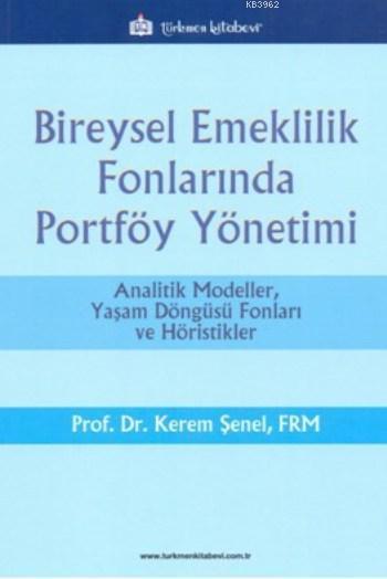 Bireysel Emeklilik Fonlarında Portföy Yönetimi; Analitik Modeller, Yaşam Döngüsü Fonları ve Höristikler