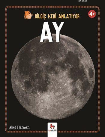 Ay (4+ Yaş); Bilgiç Kedi Anlatıyor Serisi