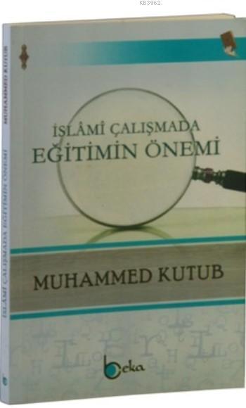 İslami Çalışmada Eğitimin Önemi
