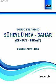 Mesud Bin Ahmed Süheyl-ü Nev-Bahar; (Kenzü'l-Bedâyî')
