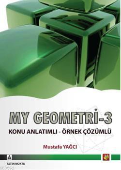 My Geometri - 3; Analatik Geometri, Uzay Geometri, Katı Cisimler, Vektörler Konikler